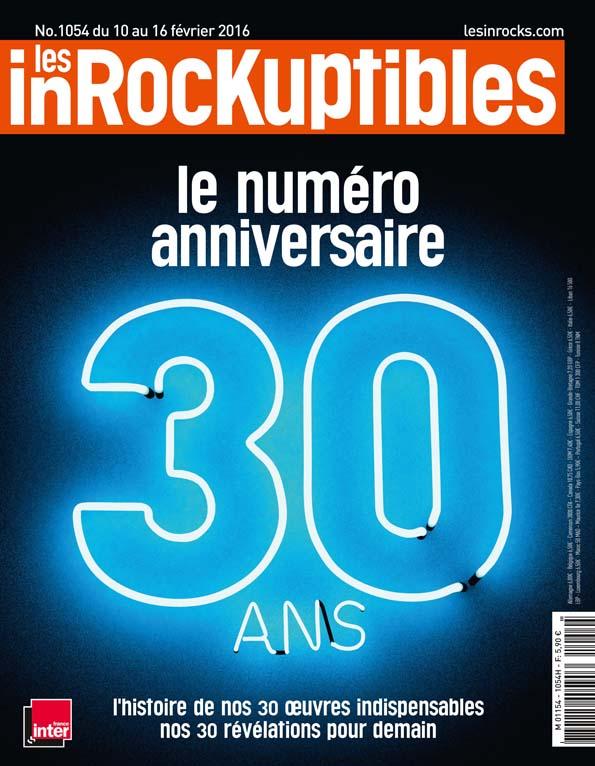 Numéro anniversaire 30 ans Les Inrockuptibles